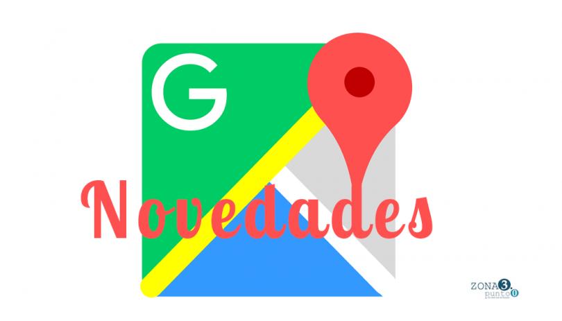 Novedades en Google Maps